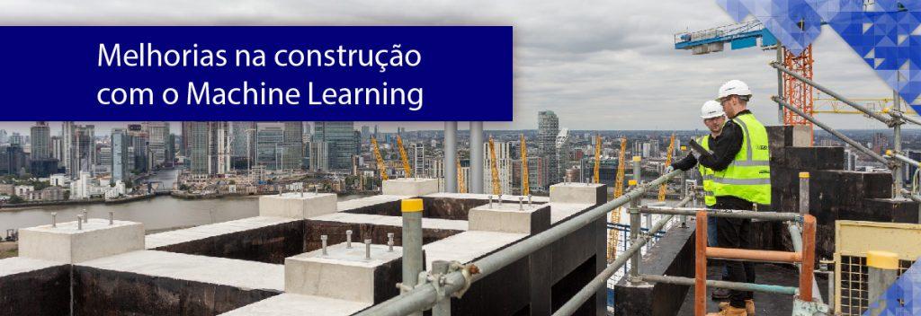 Machine Learning e melhorias na construção - Banner