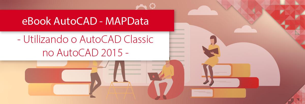 eBook MAPData - AutoCAD Classic no AutoCAD 2015