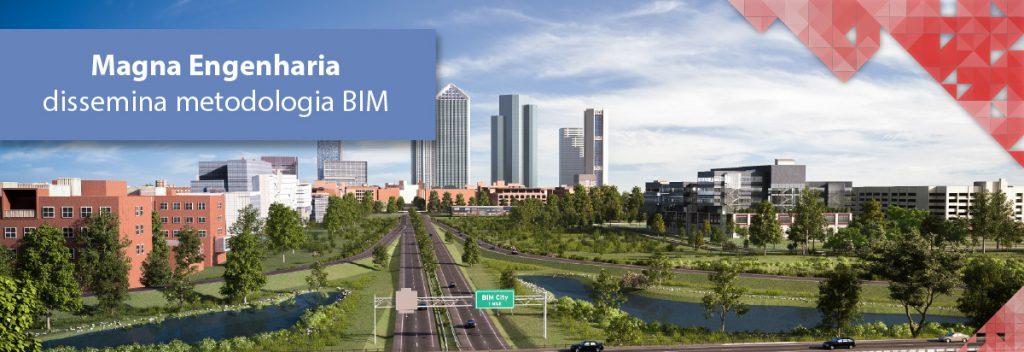 Magna Engenharia dissemina metodologia BIM no Brasil