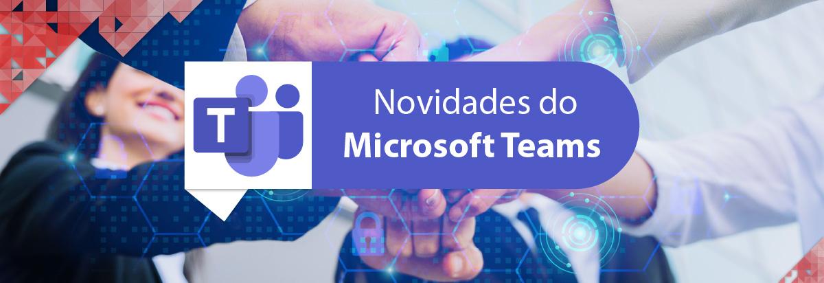 Novidades do Microsoft Teams